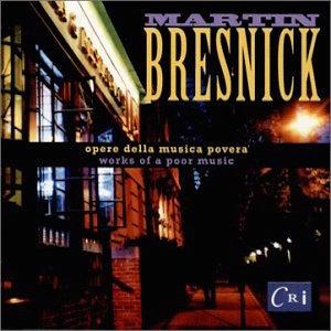 Musica Povera - Martin Bresnick