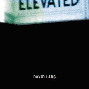Elevated - David Lang