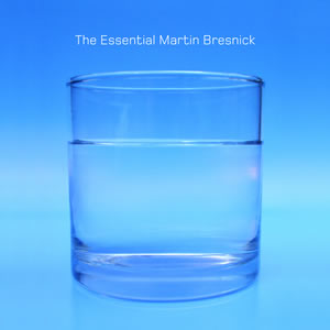 The Essential Martin Bresnick