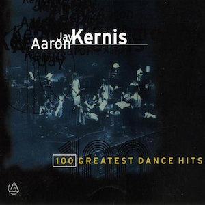 100 Greatest Dance Hits - Aaron Jay Kernis