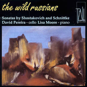 The Wild Russians: Sonatas by Shostakovich and Schnittke