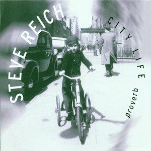 City Life - Steve Reich