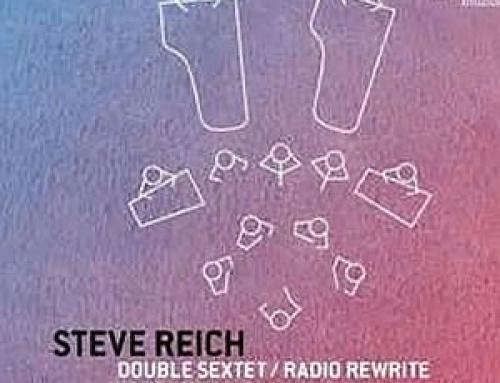 Steve Reich Double Sextet/Radio Rewrite